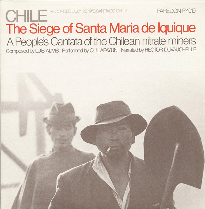 Chile: The Seige of Santa Maria de Iquique: A People's Cantata of the Chilean Nitrate Miners