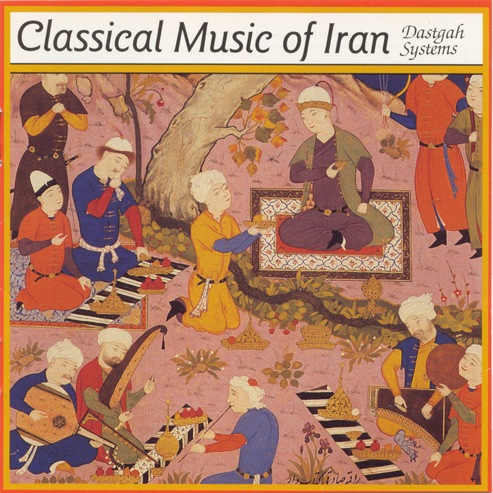 Classical Music of Iran: The Dastgah Systems