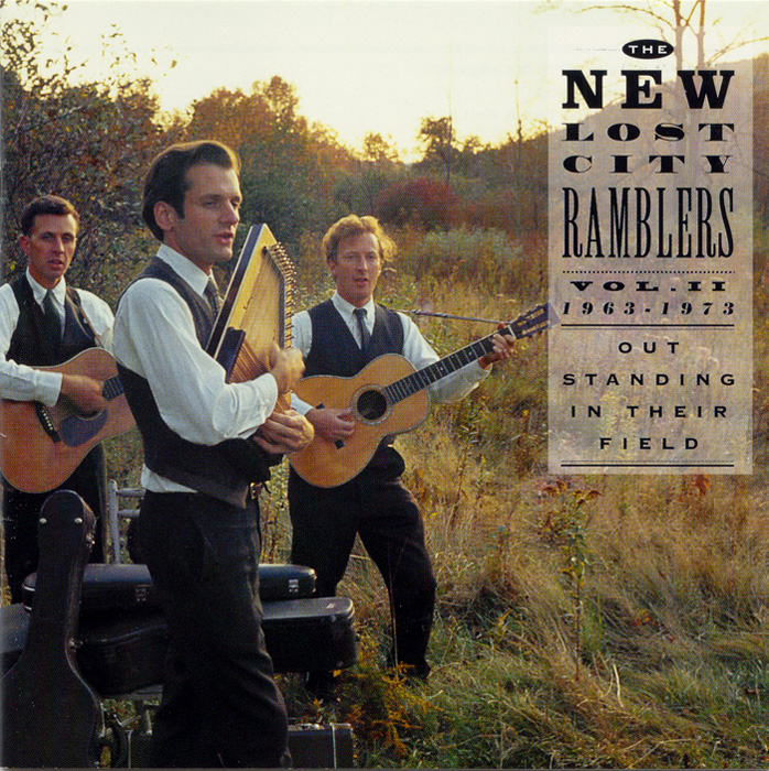 Out Standing in Their Field: The New Lost City Ramblers, Vol . 2, 1963-1973