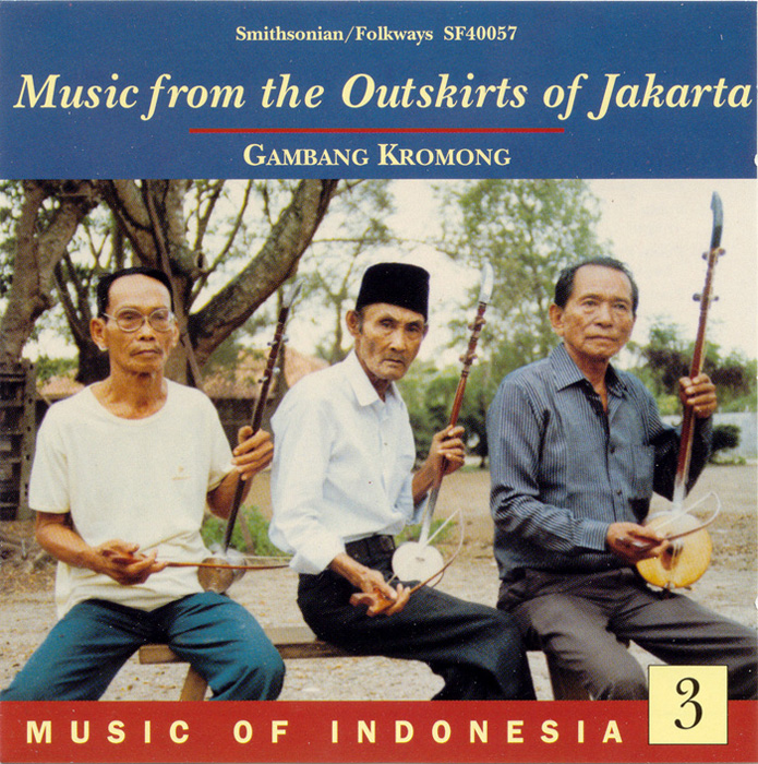 Music of Indonesia, Vol. 3: Music from the Outskirts of Jakarta: Gambang Kromong