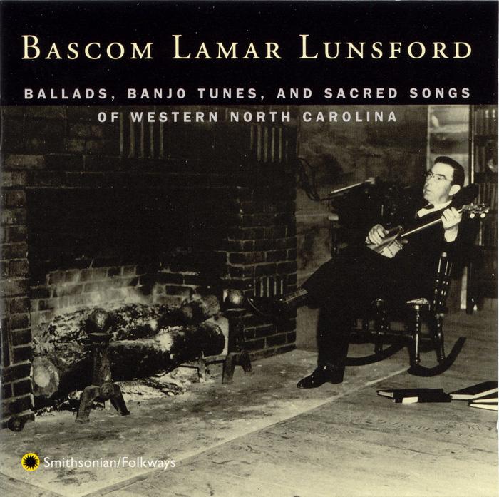 Ballads, Banjo Tunes and Sacred Songs of Western North Carolina