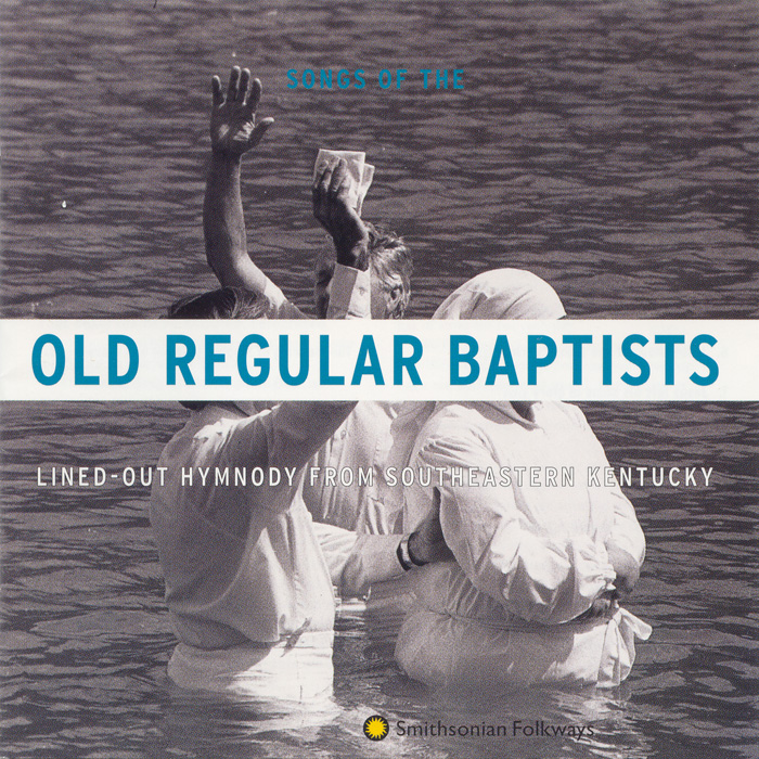 Old Regular Baptists: Lined-Out Hymnody from Southeastern Kentucky