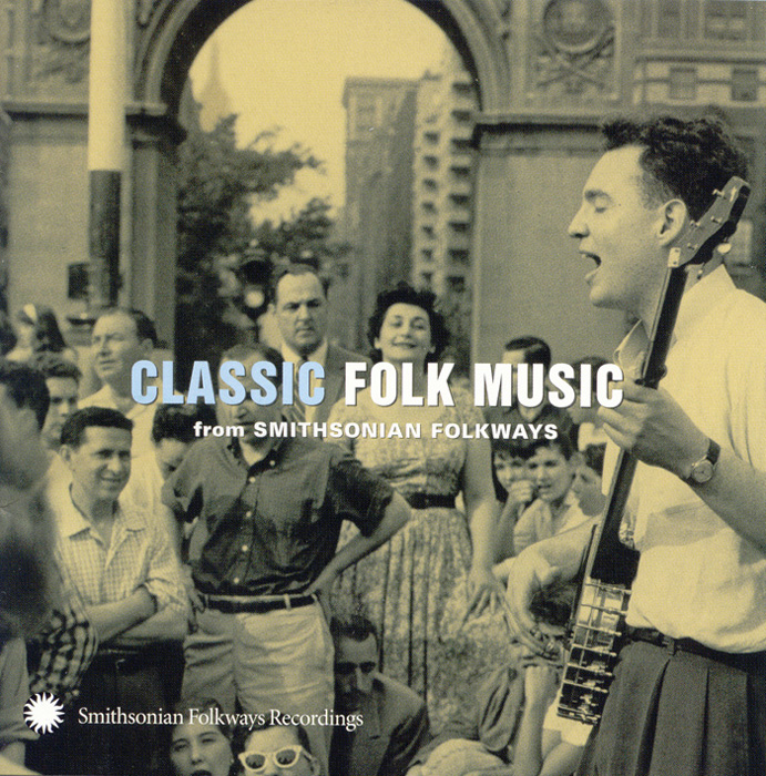 Classic Folk Music from Smithsonian Folkways Recordings