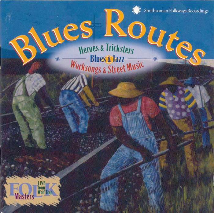 Blues Routes: Heroes and Tricksters: Blues and Jazz Work Songs and Street Music album cover