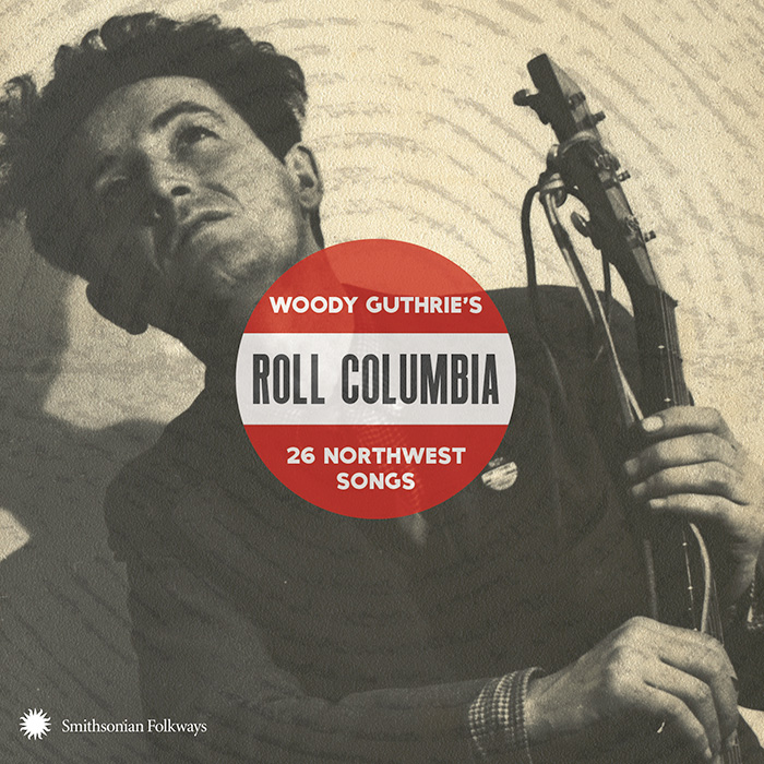 Roll Columbia:Woody Guthrie's 26 Northwest Songs