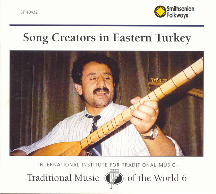 Traditional Music of the World, Vol. 6: Song Creators in Eastern Turkey