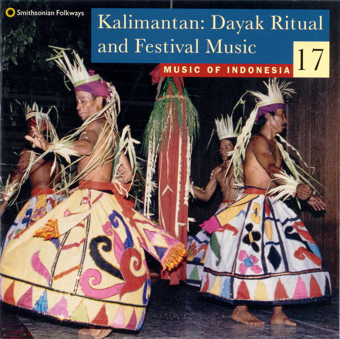 Music of Indonesia, Vol. 17: Kalimantan: Dayak Ritual and Festival Music