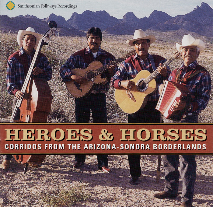 Heroes and Horses: Corridos from the Arizona-Sonora Borderlands