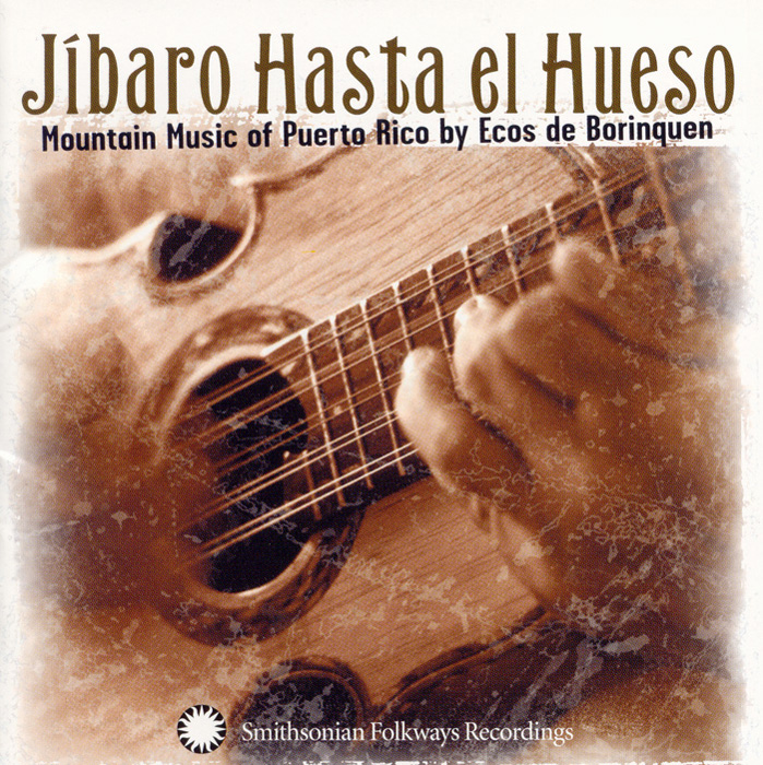 Jíbaro Hasta el Hueso: Mountain Music of Puerto Rico by Ecos de Borinquen
