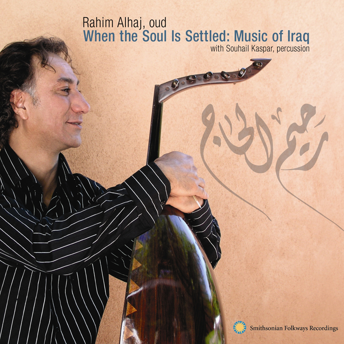 When the Soul Is Settled: Music of Iraq