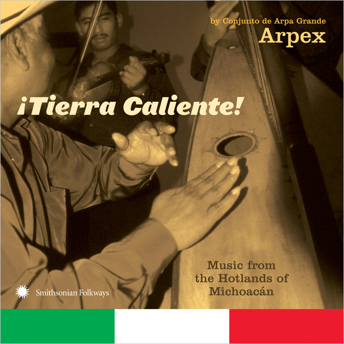 ¡Tierra Caliente! Music from the Hotlands of Michoacán by Conjunto de Arpa Grande Arpex