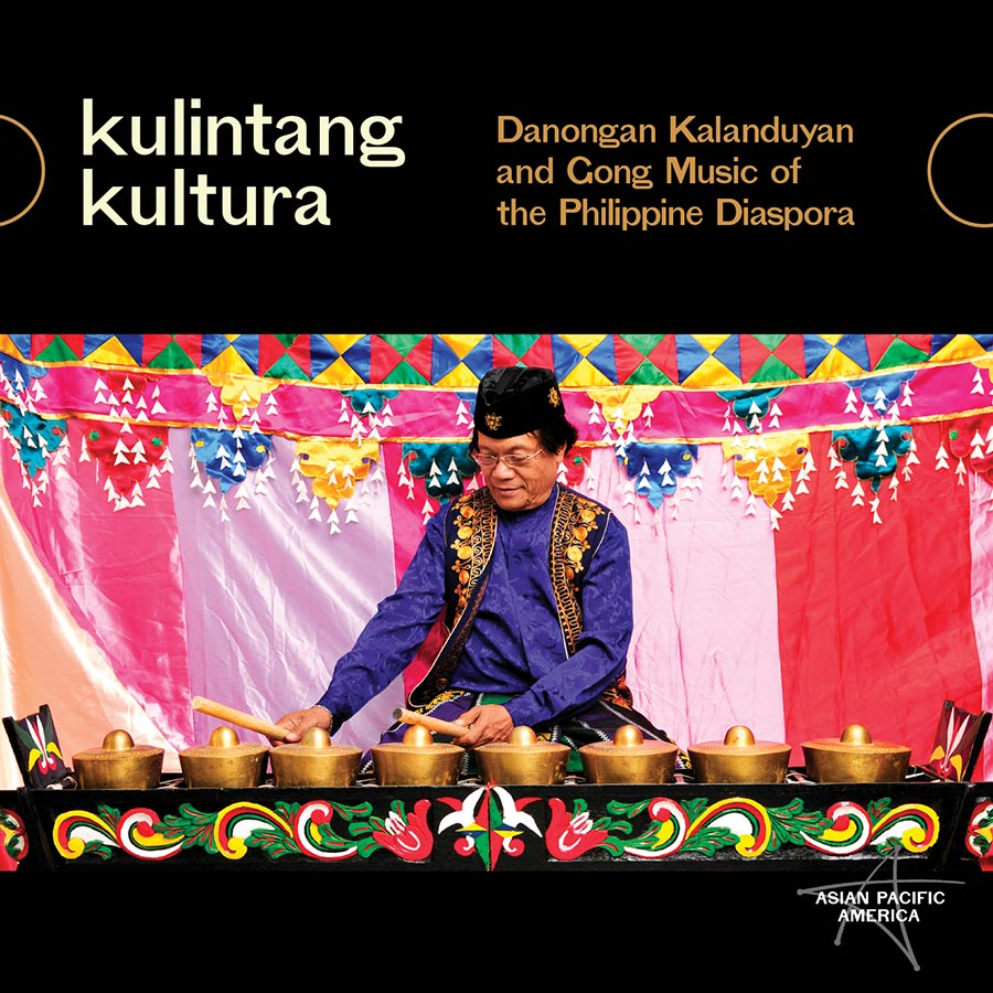 Kulintang Kultura: Danongan Kalanduyan and Gong Music of the Philippine Diaspora