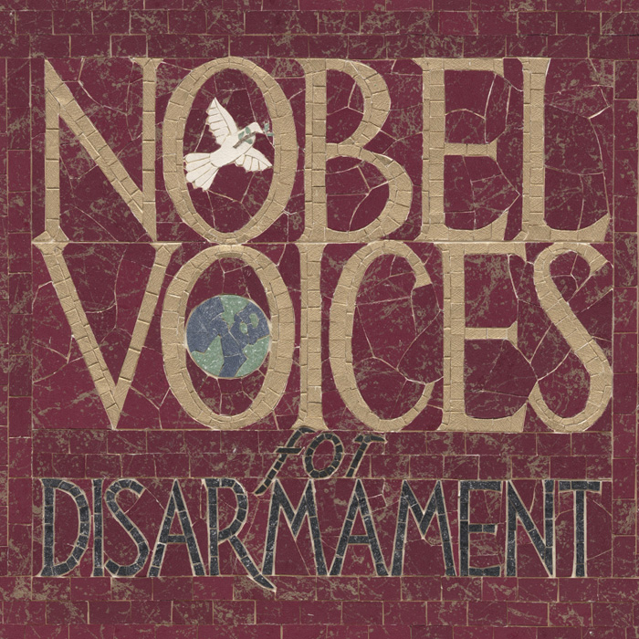 Nobel Voices for Disarmament: 1901-2001