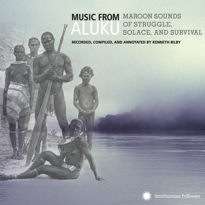 Music from Aluku: Maroon Sounds of Struggle, Solace, and Survival
