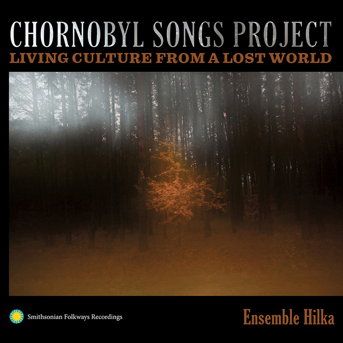Chornobyl Songs Project: Living Culture from a Lost World
