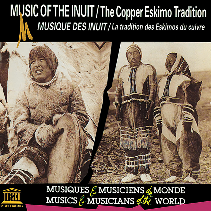 Canada: Music of the Inuit - The Copper Eskimo Tradition