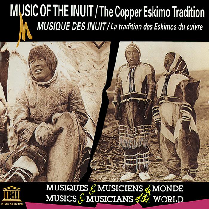 Canada: Music of the Inuit - The Copper Eskimo Tradition
