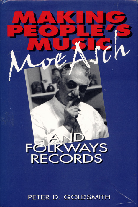 Making People's Music: Moe Asch and Folkways Records (Book)