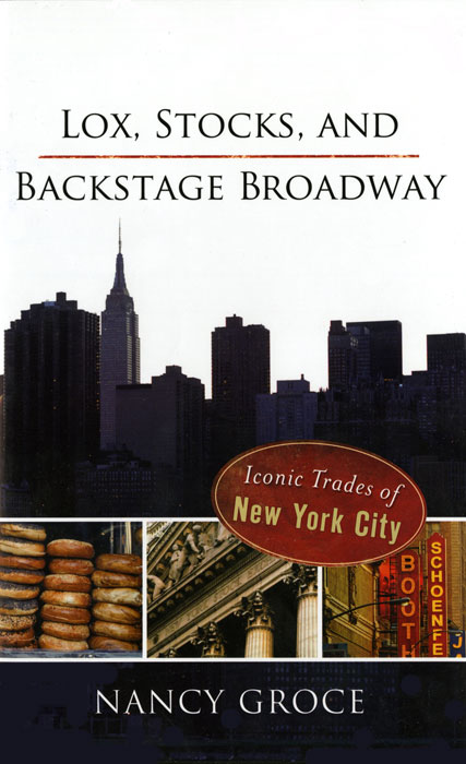 Lox, Stocks, and Backstage Broadway:  Iconic Trades of New York City (Book)