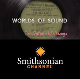 Worlds of Sound: The Ballad of Folkways: A documentary in association with Smithsonian Channel and Spark Media
